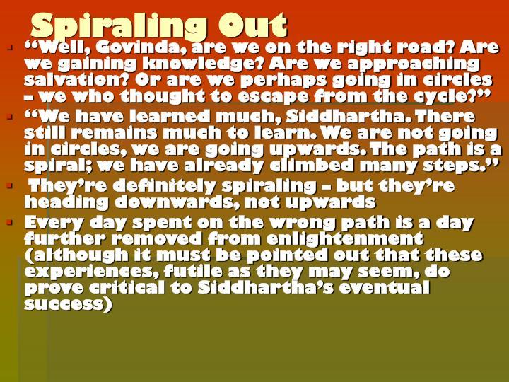 Spiraling Out