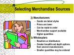selecting merchandise sources