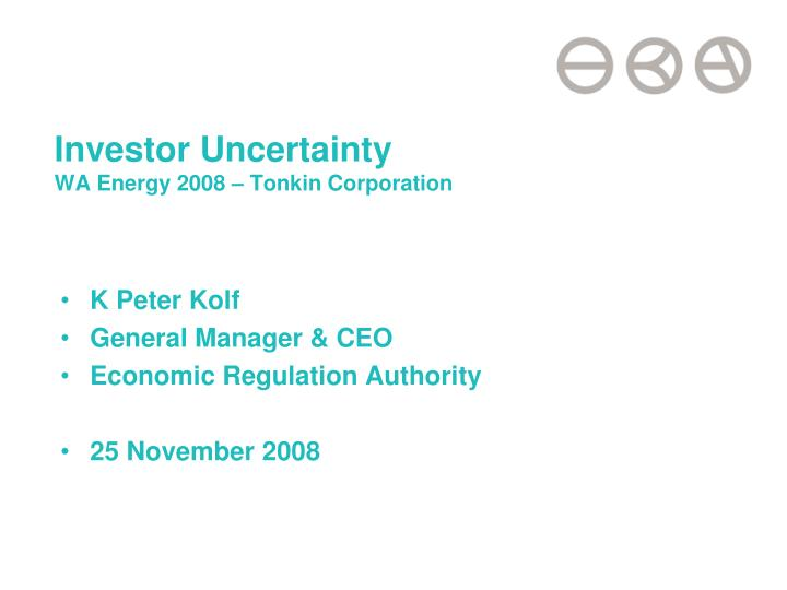 Investor uncertainty wa energy 2008 tonkin corporation