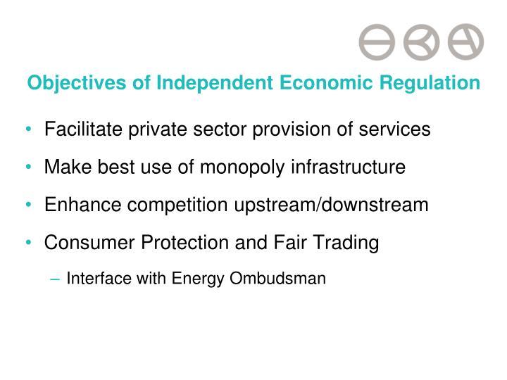 Objectives of Independent Economic Regulation