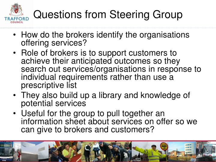How do the brokers identify the organisations offering services?
