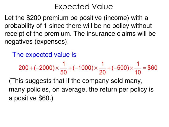 The expected value is
