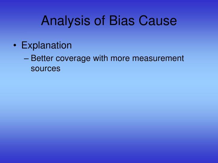 Analysis of Bias Cause