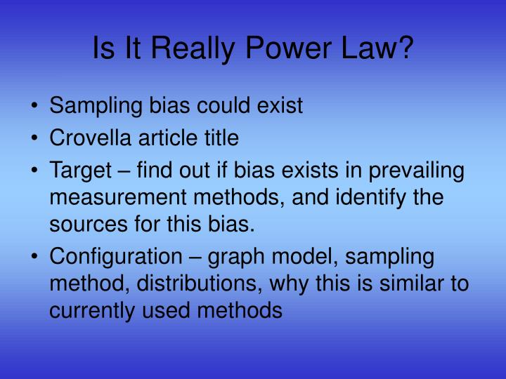 Is It Really Power Law?