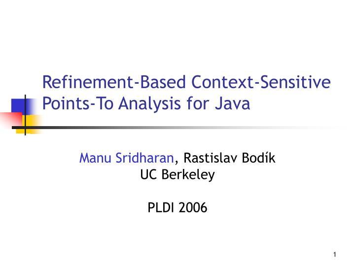 refinement based context sensitive points to analysis for java n.