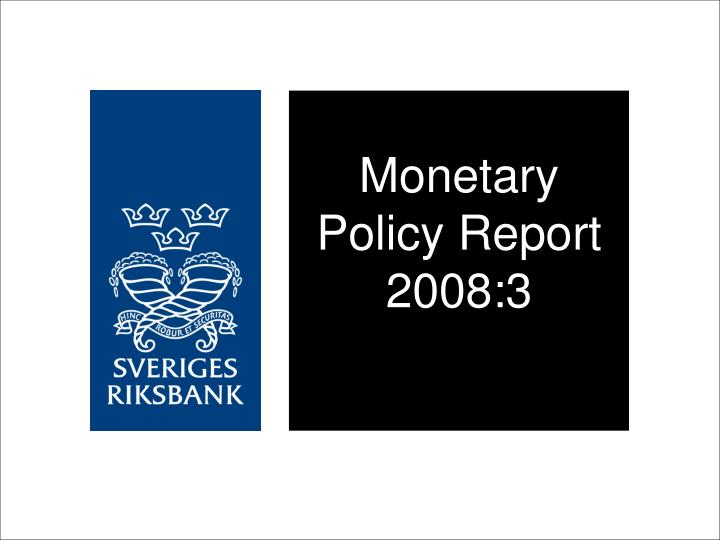 monetary policy report 2008 3 n.