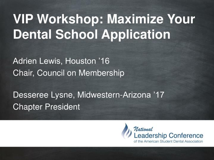 vip workshop maximize your dental school application