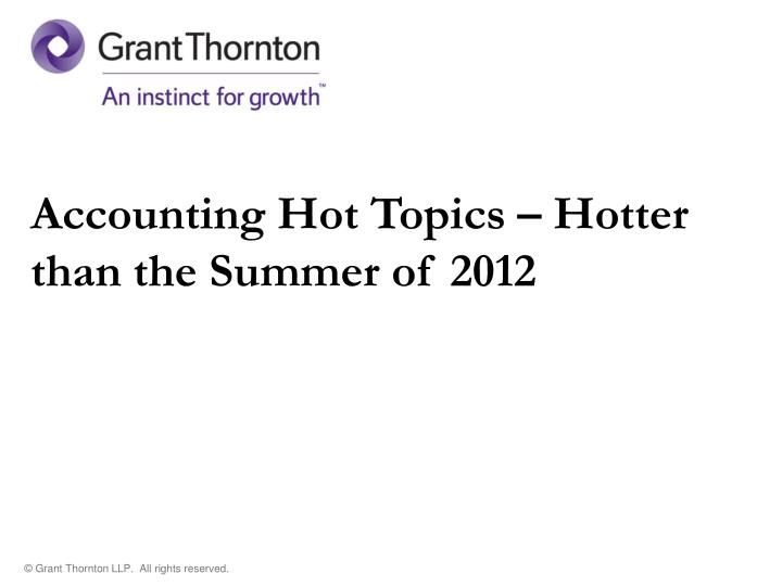 accounting hot topics hotter than the summer of 2012 n.