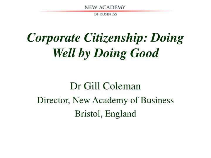 Corporate citizenship doing well by doing good