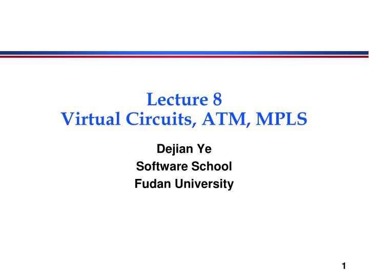 Lecture 8 virtual circuits atm mpls