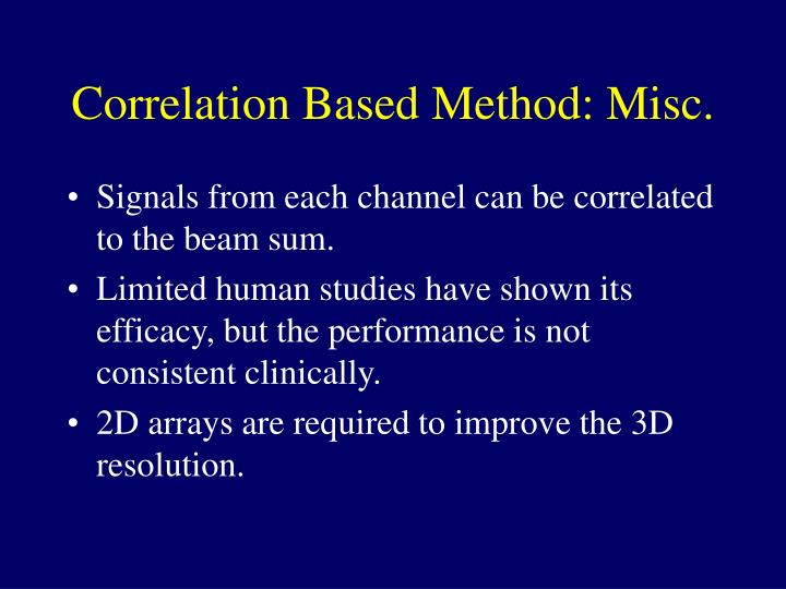 Correlation Based Method: Misc.