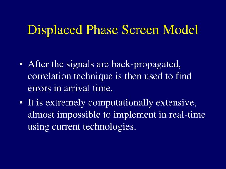 Displaced Phase Screen Model