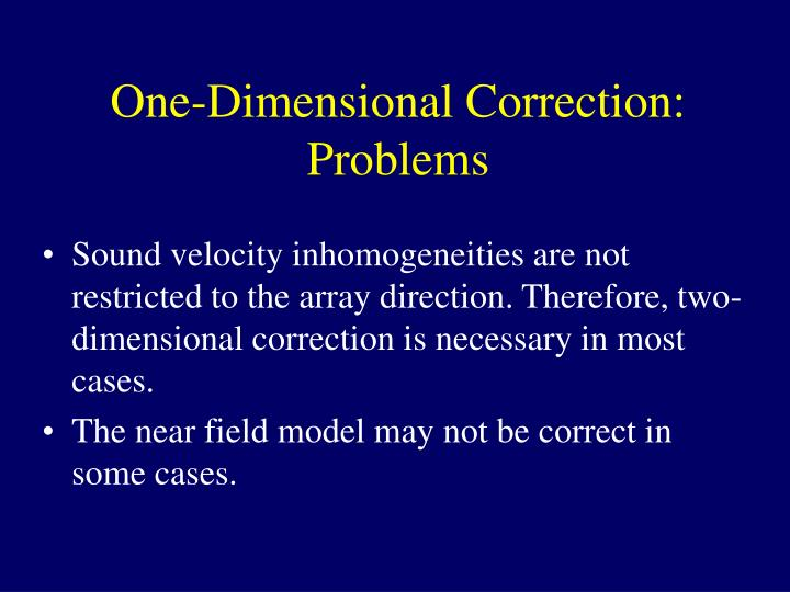 One-Dimensional Correction: