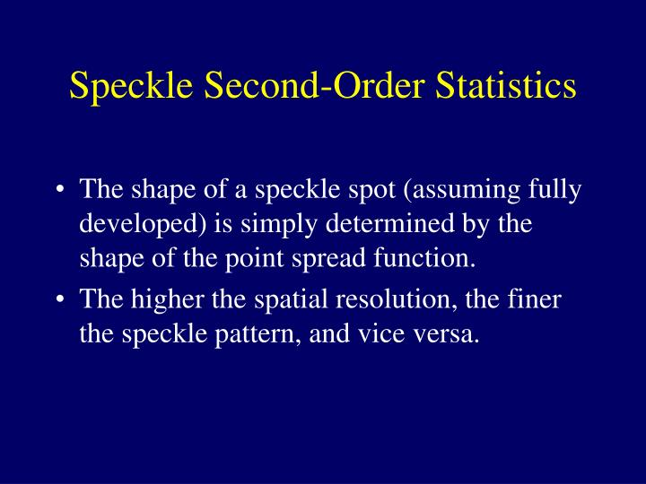 Speckle Second-Order Statistics