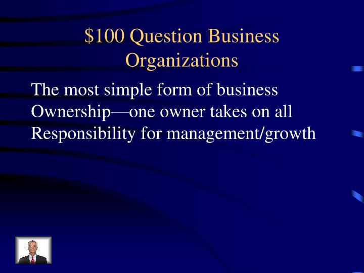 $100 Question Business Organizations