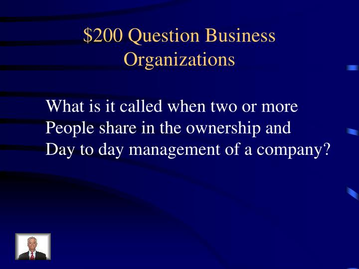 $200 Question Business Organizations