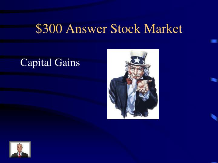 $300 Answer Stock Market