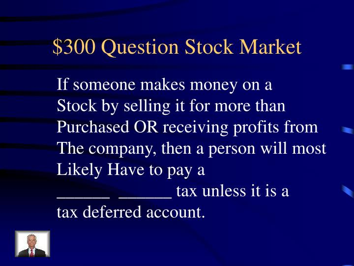 $300 Question Stock Market