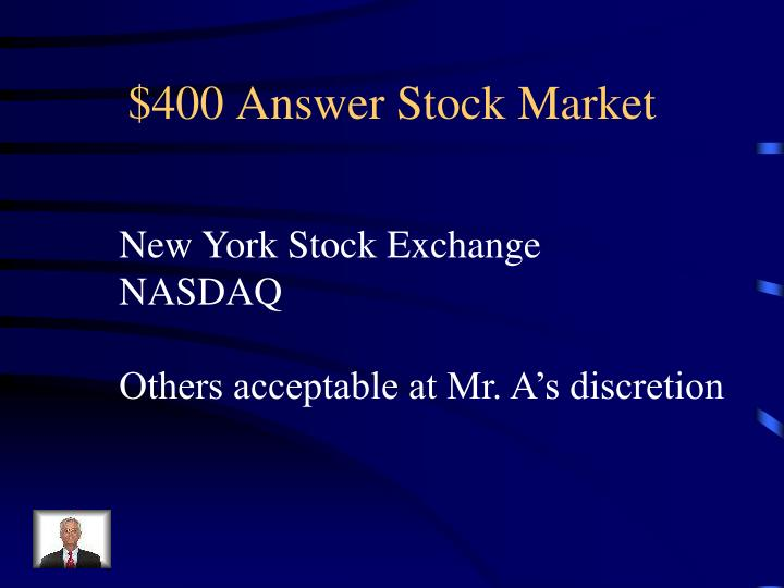 $400 Answer Stock Market
