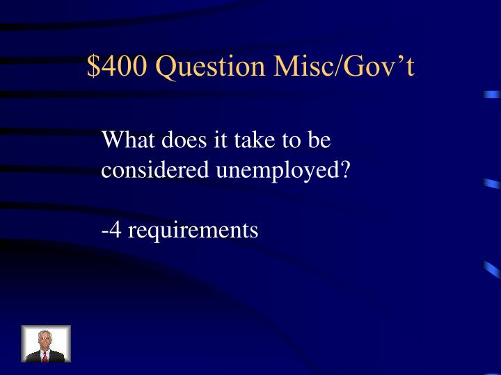 $400 Question Misc/Gov't