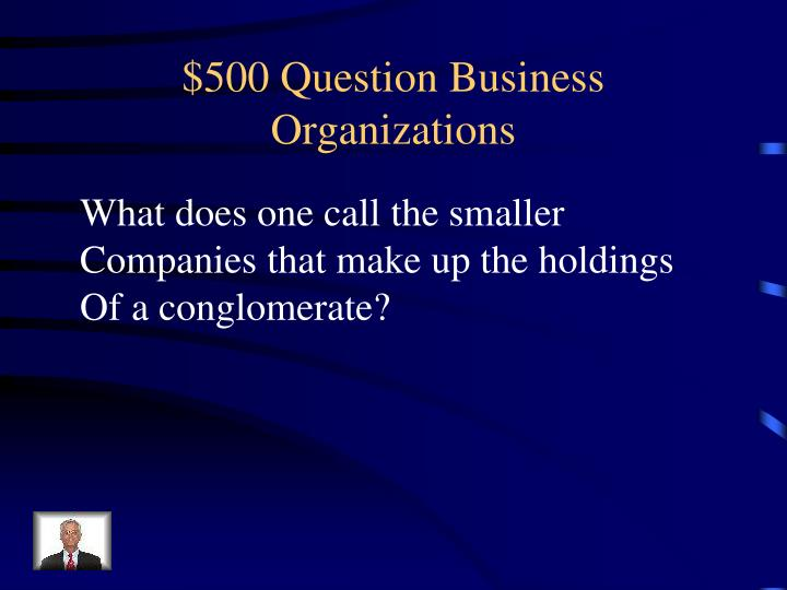 $500 Question Business Organizations