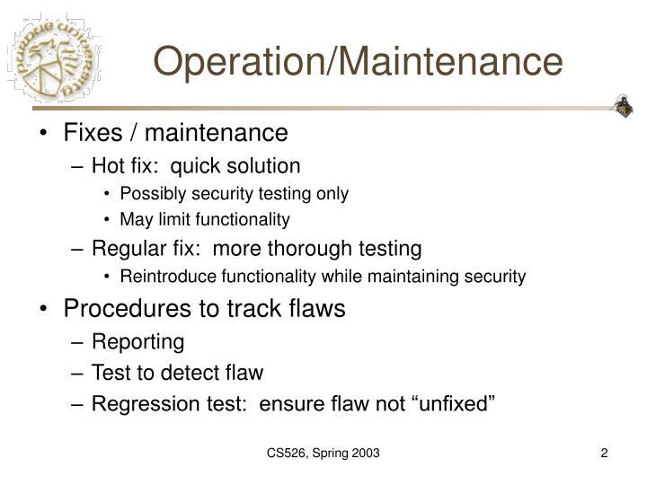 Operation maintenance