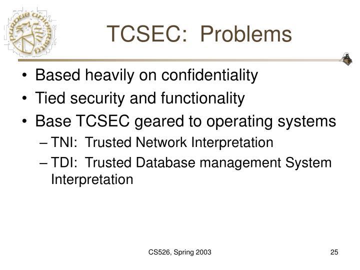 TCSEC:  Problems