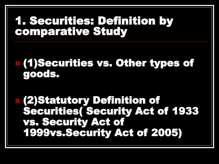 1. Securities: Definition by comparative Study