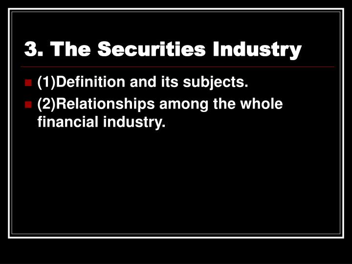 3. The Securities Industry