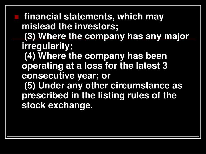 financial statements, which may mislead the investors;