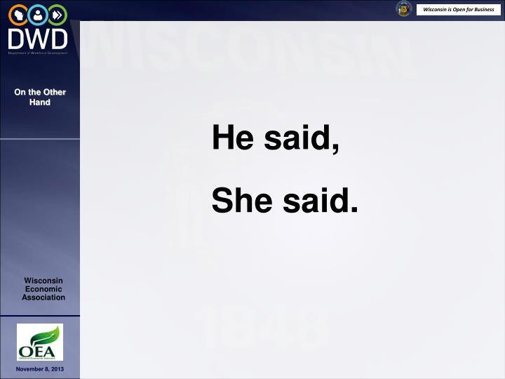 He said,