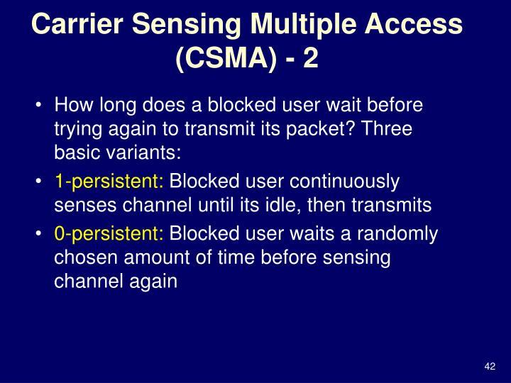 Carrier Sensing Multiple Access (CSMA) - 2