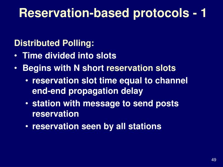 Reservation-based protocols - 1