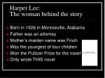 harper lee the woman behind the story