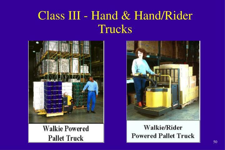 Class III - Hand & Hand/Rider Trucks