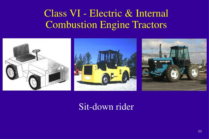 Class VI - Electric & Internal Combustion Engine Tractors