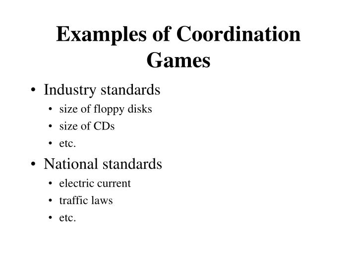 Examples of Coordination Games