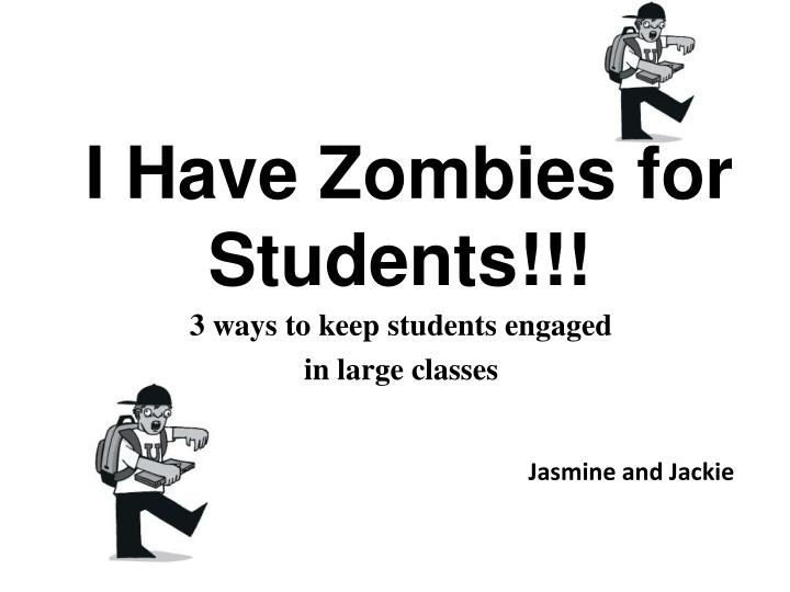 i have zombies for students n.