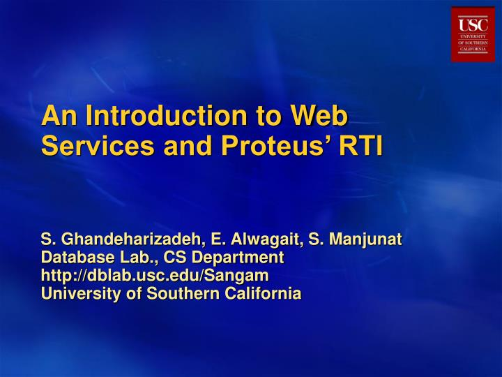 an introduction to web services and proteus rti n.