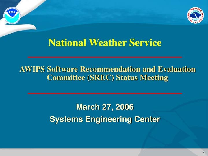 awips software recommendation and evaluation committee srec status meeting n.