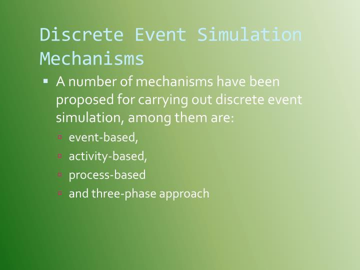 Discrete Event Simulation Mechanisms