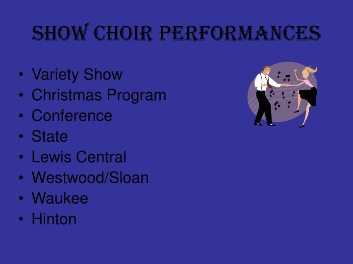 SHOW CHOIR PERFORMANCES