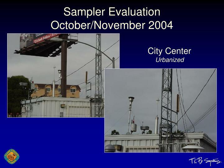 Sampler Evaluation October/November 2004