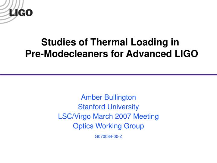 studies of thermal loading in pre modecleaners for advanced ligo n.