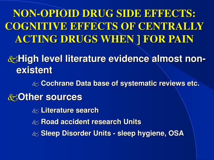 non opioid drug side effects cognitive effects of centrally acting drugs when for pain n.
