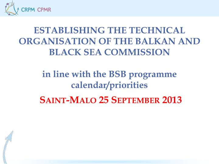 ESTABLISHING THE TECHNICAL ORGANISATION OF THE BALKAN AND BLACK SEA COMMISSION