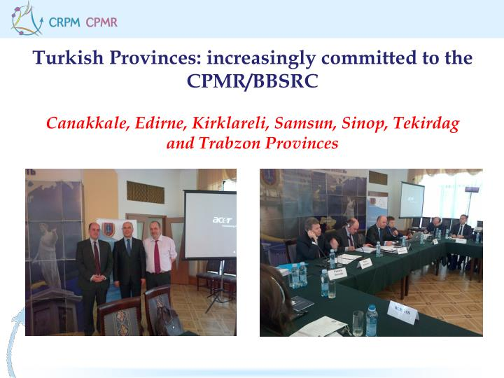 Turkish Provinces: increasingly committed to the CPMR/BBSRC