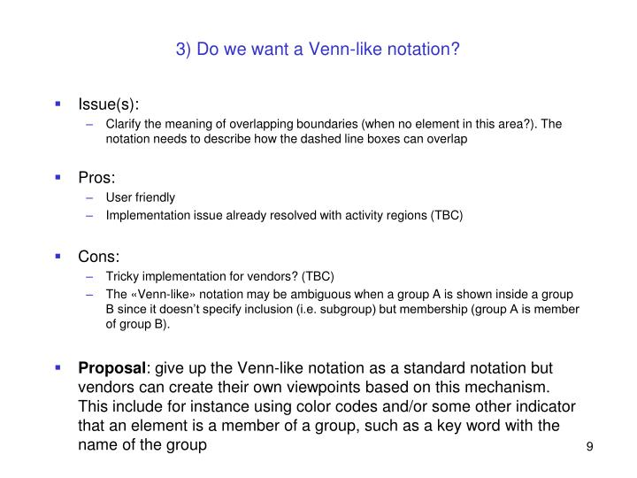 3) Do we want a Venn-like notation?