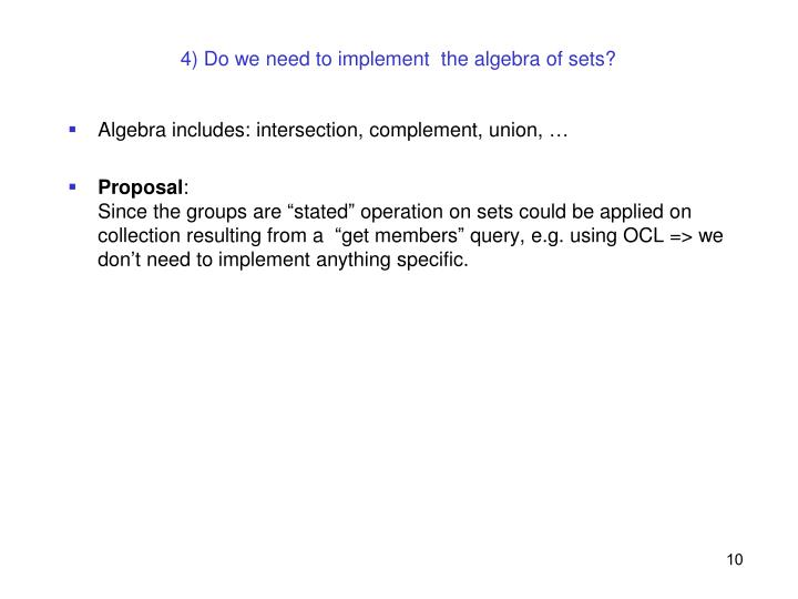 4) Do we need to implement  the algebra of sets?