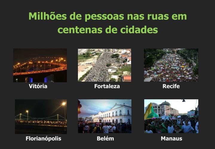 Milhões de pessoas nas ruas em